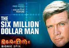 The Six Million Dollar Man Slot