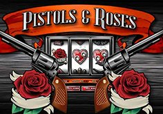 Pistols And Roses Slot