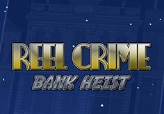 Reel Crime Bank Heist Slot